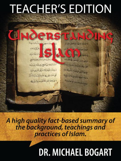Understanding Islam Teacher's Edition by Dr Michael Bogart Aspect Ministries