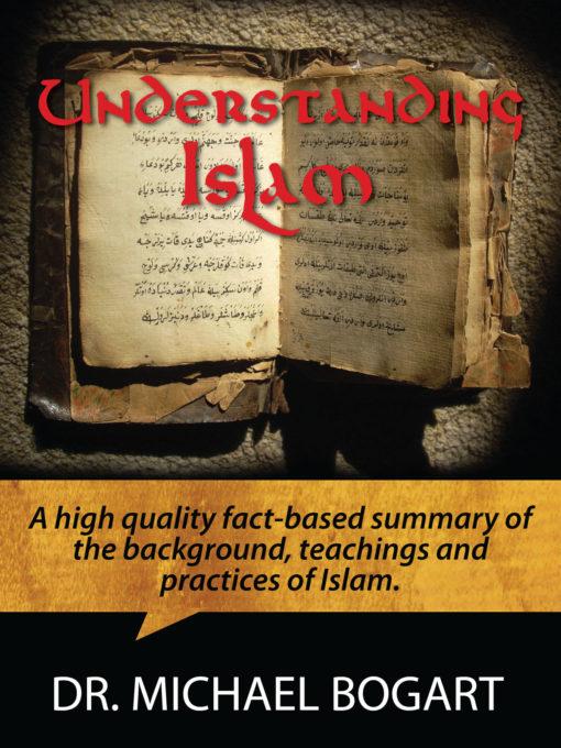 Understanding Islam by Dr Michael Bogart Aspect Ministries