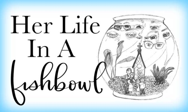 Her Life in a Fishbowl: Introduction