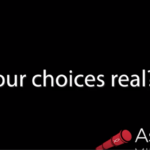 Are Our Choices Real?